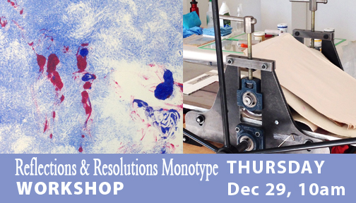 Resoluions Monotype Workshop on Dec 29 at Visual Voice Fine Art